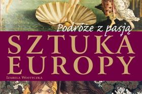 Podróże z pasją. Sztuka Europy